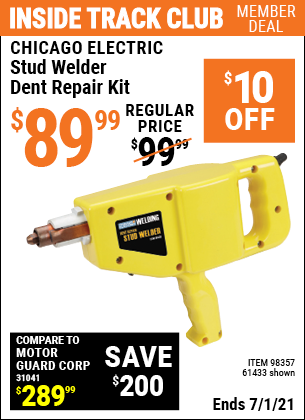 Inside Track Club members can buy the CHICAGO ELECTRIC Stud Welder Dent Repair Kit (Item 61433/98357) for $89.99, valid through 7/1/2021.
