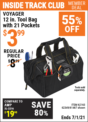 Inside Track Club members can buy the VOYAGER 12 in. Tool Bag with 21 Pockets (Item 61467/62163/62349) for $3.99, valid through 7/1/2021.