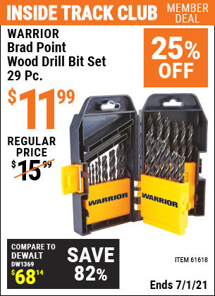 Inside Track Club members can buy the WARRIOR Brad Point Wood Drill Bit Set 29 Pc. (Item 61618) for $11.99, valid through 7/1/2021.
