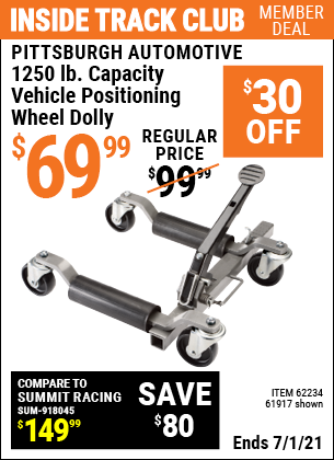 Inside Track Club members can buy the PITTSBURGH AUTOMOTIVE 1250 lb. Capacity Vehicle Positioning Wheel Dolly (Item 61917/62234) for $69.99, valid through 7/1/2021.