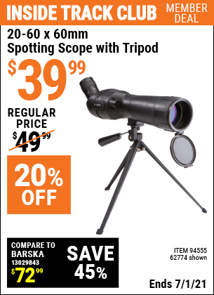 Inside Track Club members can buy the 20-60 x 60mm Spotting Scope with Tripod (Item 62774/94555) for $39.99, valid through 7/1/2021.