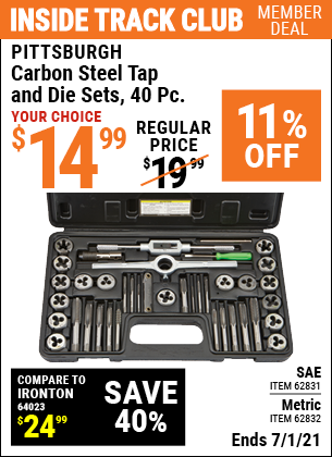 Inside Track Club members can buy the PITTSBURGH Carbon Steel SAE Tap and Die Set 40 Pc. (Item 62831/62832) for $14.99, valid through 7/1/2021.