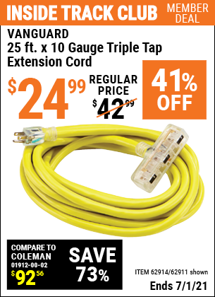 Inside Track Club members can buy the VANGUARD 25 Ft. x 10 Gauge Triple Tap Extension Cord (Item 62911/62914) for $24.99, valid through 7/1/2021.