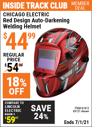 Inside Track Club members can buy the CHICAGO ELECTRIC Red Design Auto Darkening Welding Helmet (Item 63121/61612) for $44.99, valid through 7/1/2021.