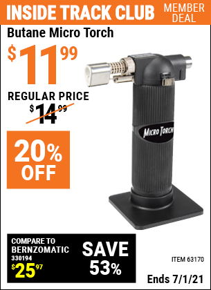 Inside Track Club members can buy the Butane Micro Torch (Item 63170) for $11.99, valid through 7/1/2021.
