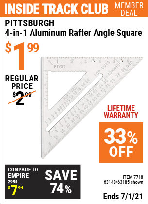 Inside Track Club members can buy the PITTSBURGH 4-in-1 Aluminum Rafter Angle Square (Item 63185/7718/63140) for $1.99, valid through 7/1/2021.