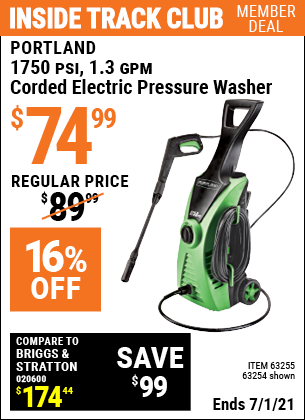 Inside Track Club members can buy the PORTLAND 1750 PSI 1.3 GPM Electric Pressure Washer (Item 63254/63255) for $74.99, valid through 7/1/2021.