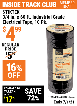Inside Track Club members can buy the STIKTEK 3/4 In x 60 Ft Industrial Grade Electrical Tape 10 Pk. (Item 63312/64836) for $4.99, valid through 7/1/2021.