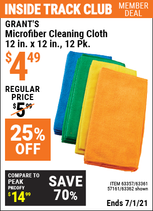 Inside Track Club members can buy the GRANT'S Microfiber Cleaning Cloth 12 in. x 12 in. 12 Pk. (Item 63362/63357/63361/57161) for $4.49, valid through 7/1/2021.