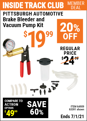Inside Track Club members can buy the PITTSBURGH AUTOMOTIVE Brake Bleeder and Vacuum Pump Kit (Item 63391/64909) for $19.99, valid through 7/1/2021.