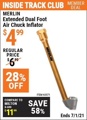 Inside Track Club members can buy the MERLIN Extended Dual Foot Air Chuck Inflator (Item 63571) for $4.99, valid through 7/1/2021.