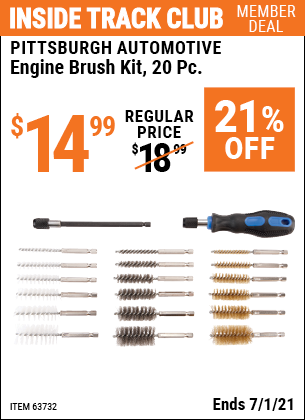 Inside Track Club members can buy the PITTSBURGH AUTOMOTIVE Engine Brush Kit 20 Pc. (Item 63732) for $14.99, valid through 7/1/2021.