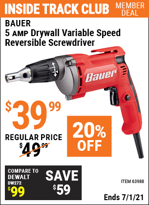 Inside Track Club members can buy the BAUER 5 Amp Heavy Duty Drywall Variable Speed Reversible Screwdriver (Item 63988) for $39.99, valid through 7/1/2021.