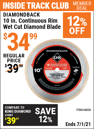 Inside Track Club members can buy the DIAMONDBACK 10 in. Continuous Rim Wet Cut Diamond Blade (Item 64026) for $34.99, valid through 7/1/2021.