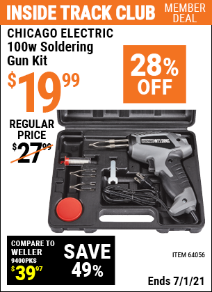 Inside Track Club members can buy the CHICAGO ELECTRIC 100 Watt Soldering Gun Kit (Item 64056) for $19.99, valid through 7/1/2021.