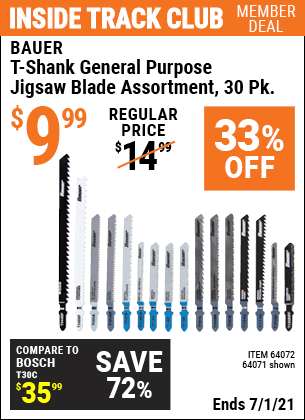 Inside Track Club members can buy the BAUER T-shank General Purpose Jigsaw Blade Assortment 30 Pk. (Item 64071/64072) for $9.99, valid through 7/1/2021.