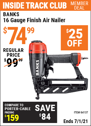 Inside Track Club members can buy the BANKS 16 Gauge Finish Air Nailer (Item 64137) for $74.99, valid through 7/1/2021.