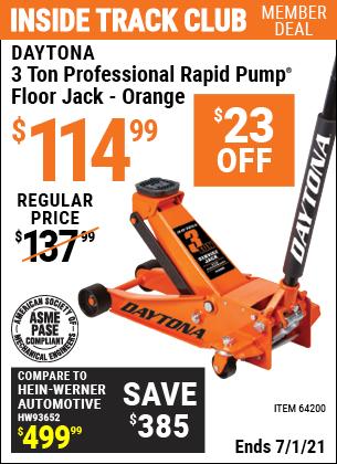 Inside Track Club members can buy the DAYTONA 3 Ton Professional Rapid Pump Floor Jack (Item 64200/64359/64882) for $114.99, valid through 7/1/2021.