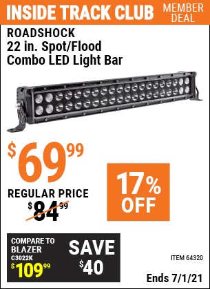 Inside Track Club members can buy the ROADSHOCK 22 in. Spot/Flood Combo LED Light Bar (Item 64320) for $69.99, valid through 7/1/2021.