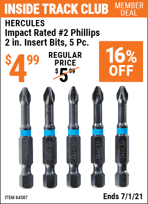 Inside Track Club members can buy the HERCULES Impact Rated #2 Phillips 2 in. Insert Bits 5 Piece (Item 64587) for $4.99, valid through 7/1/2021.