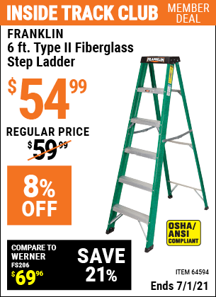 Inside Track Club members can buy the FRANKLIN 6 Ft. Type II Fiberglass Step Ladder (Item 64594) for $54.99, valid through 7/1/2021.