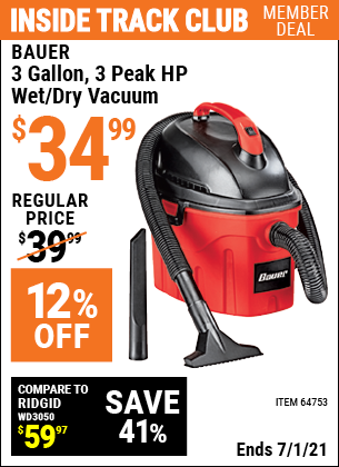 Inside Track Club members can buy the BAUER 3 Gallon 3 Peak Horsepower Wet/Dry Vacuum (Item 64753) for $34.99, valid through 7/1/2021.