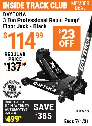 Inside Track Club members can buy the DAYTONA 3 Ton Professional Rapid Pump Floor Jack (Item 64779/56260) for $114.99, valid through 7/1/2021.