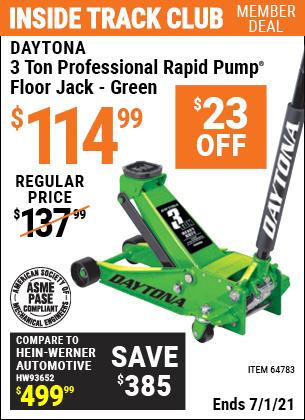 Inside Track Club members can buy the DAYTONA 3 Ton Professional Rapid Pump Floor Jack (Item 64783) for $114.99, valid through 7/1/2021.