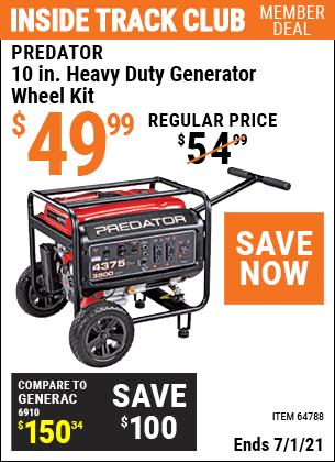 Inside Track Club members can buy the PREDATOR 10 in. Heavy Duty Generator Wheel Kit (Item 64788) for $49.99, valid through 7/1/2021.