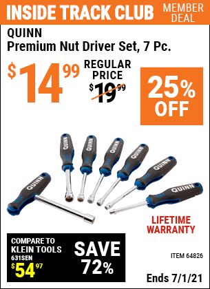 Inside Track Club members can buy the QUINN Premium Nut Driver Set 7 Pc. (Item 64826) for $14.99, valid through 7/1/2021.