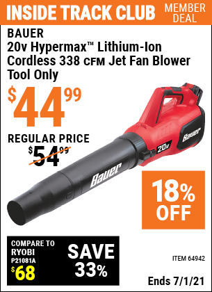 Inside Track Club members can buy the BAUER 20V Hypermax Lithium Cordless Jet Fan Blower (Item 64942) for $44.99, valid through 7/1/2021.