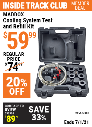 Inside Track Club members can buy the MADDOX Cooling System Test And Refill Kit (Item 64985) for $59.99, valid through 7/1/2021.