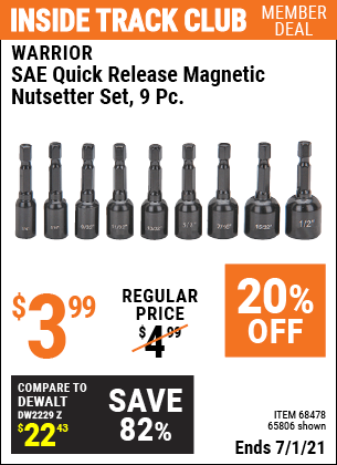 Inside Track Club members can buy the WARRIOR SAE Quick Release Magnetic Nutsetter Set 9 Pc. (Item 65806/68478) for $3.99, valid through 7/1/2021.