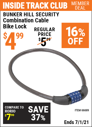 Inside Track Club members can buy the BUNKER HILL SECURITY Combination Cable Bike Lock (Item 66689) for $4.99, valid through 7/1/2021.