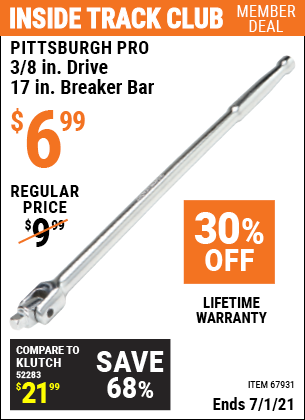 Inside Track Club members can buy the PITTSBURGH 3/8 in. Drive 17 in. Breaker Bar (Item 67931) for $6.99, valid through 7/1/2021.