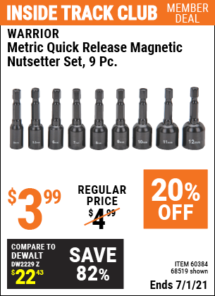 Inside Track Club members can buy the WARRIOR Metric Quick Release Magnetic Nutsetter Set 9 Pc. (Item 68519/60384) for $3.99, valid through 7/1/2021.