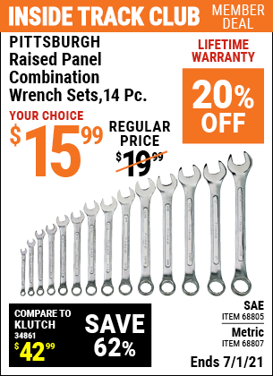 Inside Track Club members can buy the PITTSBURGH Raised Panel Metric Combination Wrench Set 14 Pc. (Item 68807/68805) for $15.99, valid through 7/1/2021.