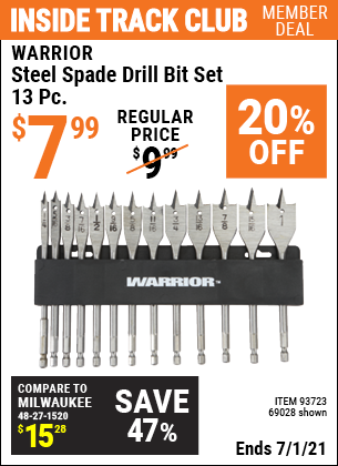 Inside Track Club members can buy the WARRIOR Steel Spade Drill Bit Set 13 Pc. (Item 69028/93723) for $7.99, valid through 7/1/2021.