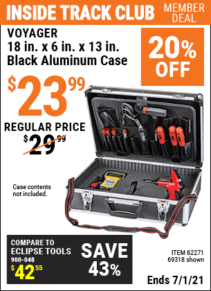 Inside Track Club members can buy the VOYAGER 18 in. x 6 in. x 13 in. Black Aluminum Case (Item 69318/62271) for $23.99, valid through 7/1/2021.