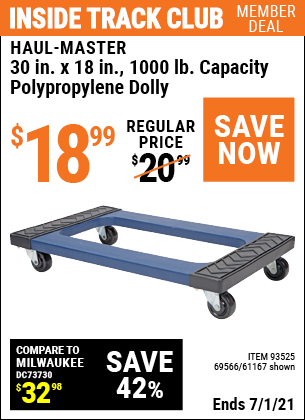 Inside Track Club members can buy the HAUL-MASTER 30 in. x 18 in. 1000 Lbs. Capacity Polypropylene Dolly (Item 69566/93525/61167) for $18.99, valid through 7/1/2021.