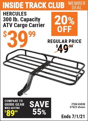 Inside Track Club members can buy the HAUL-MASTER 300 Lbs. Capacity ATV Cargo Carrier (Item 69858/67623) for $39.99, valid through 7/1/2021.