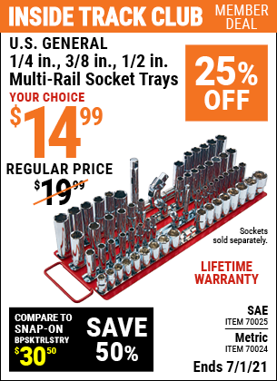 Inside Track Club members can buy the U.S. GENERAL 1/4 in. 3/8 in. 1/2 in. Multi-Rail Socket Tray (Item 70025/70024) for $14.99, valid through 7/1/2021.
