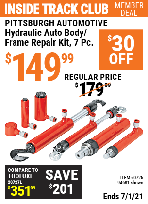 Inside Track Club members can buy the PITTSBURGH AUTOMOTIVE Hydraulic Auto Body/Frame Repair Kit 7 Pc. (Item 94681/60726) for $149.99, valid through 7/1/2021.