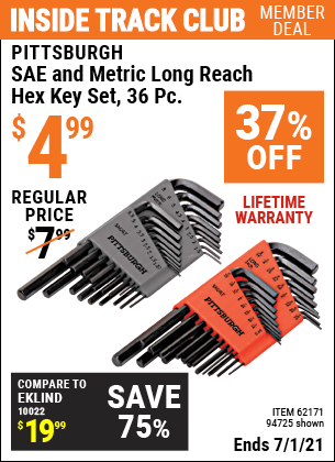 Inside Track Club members can buy the PITTSBURGH SAE & Metric Long Reach Hex Key Set 36 Pc. (Item 94725/62171) for $4.99, valid through 7/1/2021.