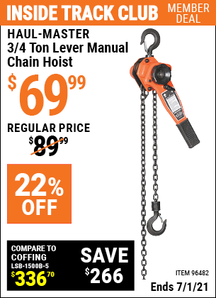 Inside Track Club members can buy the HAUL-MASTER 3/4 ton Lever Manual Chain Hoist (Item 96482) for $69.99, valid through 7/1/2021.