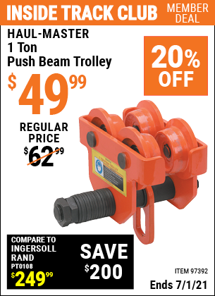 Inside Track Club members can buy the HAUL-MASTER 1 Ton Push Beam Trolley (Item 97392) for $49.99, valid through 7/1/2021.