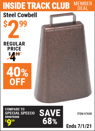 Inside Track Club members can buy the Steel Cowbell (Item 97659) for $2.99, valid through 7/1/2021.