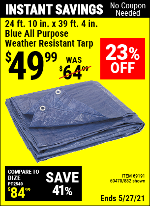 Buy the HFT 24 ft. 10 in. x 39 ft. 4 in. Blue All Purpose/Weather Resistant Tarp (Item 00882/69191/60470) for $49.99, valid through 5/27/2021.