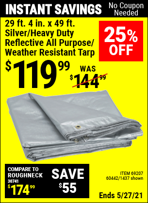 Buy the HFT 29 ft. 4 in. x 49 ft. Silver/Heavy Duty Reflective All Purpose/Weather Resistant Tarp (Item 01437/69207/60442) for $119.99, valid through 5/27/2021.