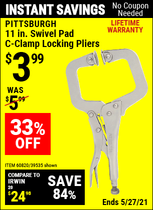 Buy the PITTSBURGH 11 in. Swivel Pad Locking Pliers (Item 39535/60820) for $3.99, valid through 5/27/2021.